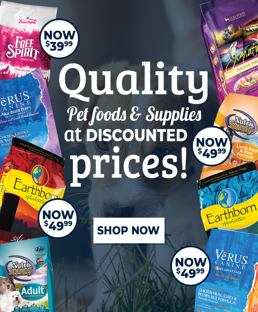 Quality Pet Foods/Supplies at Discounted Prices!