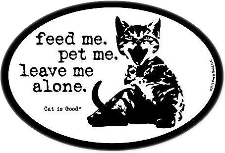 """Dog is Good """"Feed Me, Pet Me"""" Oval Car Magnet, Cat"""