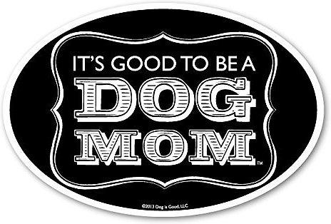 "Dog is Good ""Dog Mom"" Oval Car Magnet"