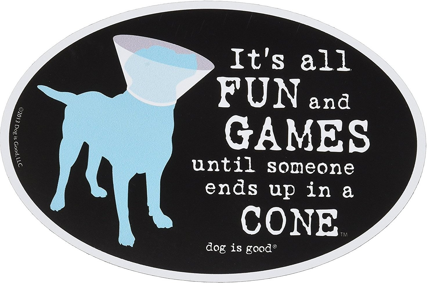 """Dog is Good """"It's All Fun and Games"""" Oval Car Magnet"""
