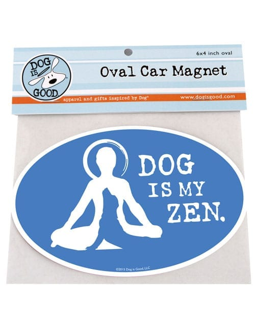 "Dog is Good ""Dog is my Zen"" Oval Car Magnet"