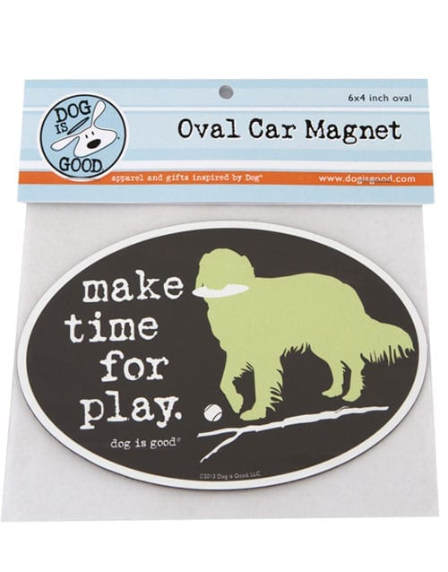 """Dog is Good """"Make Time For Play"""" Oval Car Magnet"""