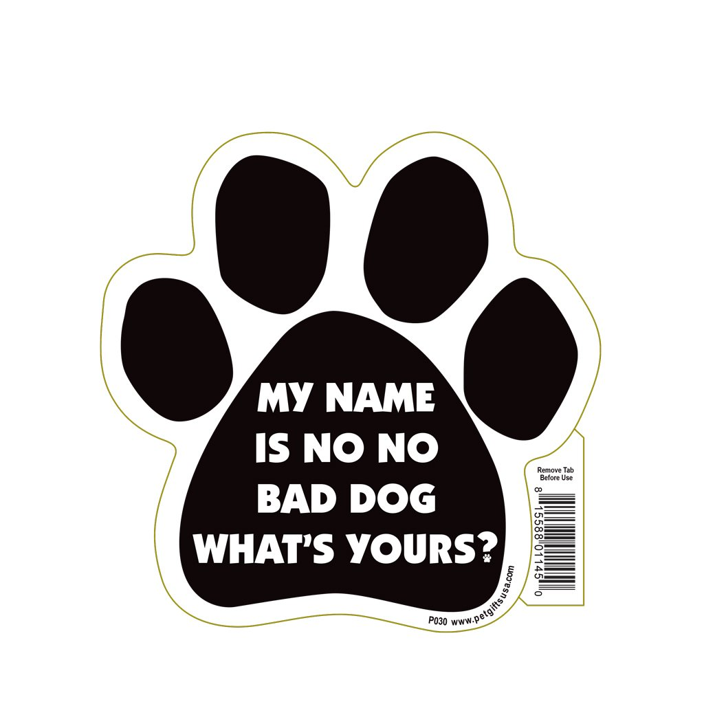 "Magnetic Pedigrees ""My Name Is No No Bad Dog What's Yours?"" Paw Magnet"